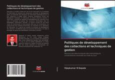 Copertina di Politiques de développement des collections et techniques de gestion
