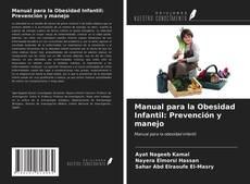 Couverture de Manual para la Obesidad Infantil: Prevención y manejo