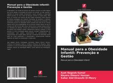 Portada del libro de Manual para a Obesidade Infantil: Prevenção e Gestão