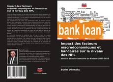 Impact des facteurs macroéconomiques et bancaires sur le niveau des NPL的封面
