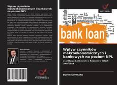 Обложка Wpływ czynników makroekonomicznych i bankowych na poziom NPL