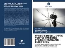 Borítókép a  OPTISCHE MODELLIERUNG VON TCO-BASIERTEN FTO/TiO2-MULTILAYER-DÜNNFILMEN - hoz