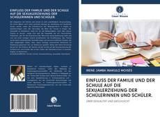 Обложка EINFLUSS DER FAMILIE UND DER SCHULE AUF DIE SEXUALERZIEHUNG DER SCHÜLERINNEN UND SCHÜLER.