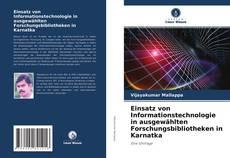 Einsatz von Informationstechnologie in ausgewählten Forschungsbibliotheken in Karnatka kitap kapağı
