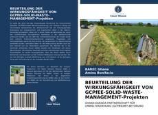 Bookcover of BEURTEILUNG DER WIRKUNGSFÄHIGKEIT VON GCPfEE-SOLID-WASTE-MANAGEMENT-Projekten