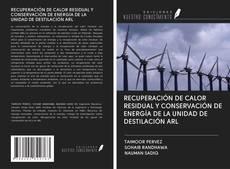 Bookcover of RECUPERACIÓN DE CALOR RESIDUAL Y CONSERVACIÓN DE ENERGÍA DE LA UNIDAD DE DESTILACIÓN ARL