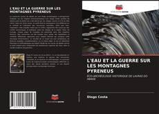 L'EAU ET LA GUERRE SUR LES MONTAGNES PYRENEUS kitap kapağı