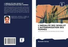 L'INÉGALITÉ DES SEXES ET L'AUTONOMISATION DES FEMMES的封面