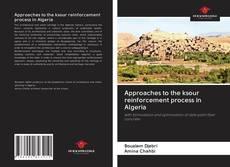 Borítókép a  Approaches to the ksour reinforcement process in Algeria - hoz
