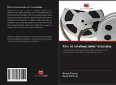 Bookcover of Film et relations internationales