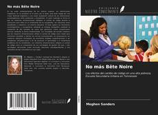 Bookcover of No más Bête Noire