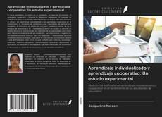 Portada del libro de Aprendizaje individualizado y aprendizaje cooperativo: Un estudio experimental