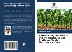 Couverture de Vermarktung von Mais in Indien: Richtlinien und Probleme für die Marktentwicklung