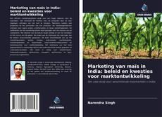 Обложка Marketing van maïs in India: beleid en kwesties voor marktontwikkeling