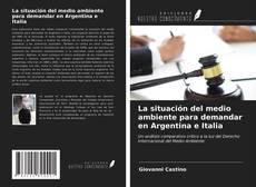 Bookcover of La situación del medio ambiente para demandar en Argentina e Italia