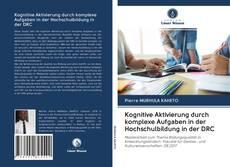 Portada del libro de Kognitive Aktivierung durch komplexe Aufgaben in der Hochschulbildung in der DRC