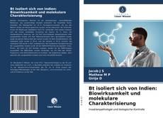Bookcover of Bt isoliert sich von Indien: Biowirksamkeit und molekulare Charakterisierung