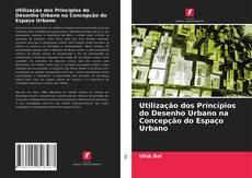 Borítókép a  Utilização dos Princípios do Desenho Urbano na Concepção do Espaço Urbano - hoz