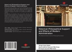 Bookcover of Historical-Philosophical Support and Effects of Modern Administration