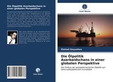Borítókép a  Die Ölpolitik Aserbaidschans in einer globalen Perspektive - hoz