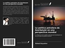 Обложка La política petrolera de Azerbaiyán en una perspectiva mundial