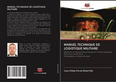 Couverture de MANUEL TECHNIQUE DE LOGISTIQUE MILITAIRE