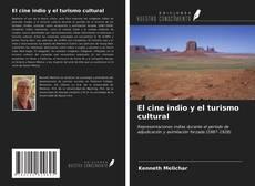 Bookcover of El cine indio y el turismo cultural