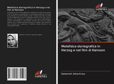 Bookcover of Metafisica storiografica in Herzog e nel film di Hamoon