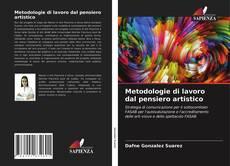 Bookcover of Metodologie di lavoro dal pensiero artistico