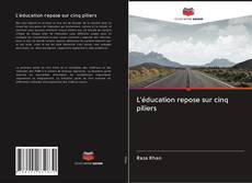 Bookcover of L'éducation repose sur cinq piliers