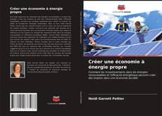 Couverture de Créer une économie à énergie propre