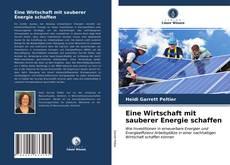 Bookcover of Eine Wirtschaft mit sauberer Energie schaffen