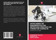 Borítókép a  AUXILIARES DE DIAGNÓSTICO NA DETECÇÃO PRECOCE DE CÁRIES DE ESMALTE - hoz