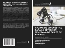 Portada del libro de AYUDAS DE DIAGNÓSTICO PARA LA DETECCIÓN TEMPRANA DE CARIES DE ESMALTE