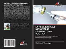 Buchcover von LA PENA CAPITALE ATTRAVERSO L'AFFILIAZIONE POLITICA