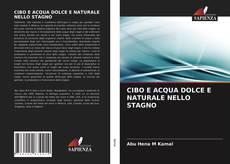 Bookcover of CIBO E ACQUA DOLCE E NATURALE NELLO STAGNO