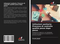 Copertina di Istituzioni sanitarie: Processo di controllo qualità passo dopo passo