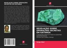 Обложка REVELAÇÃO SOBRE OPERAÇÕES SECRETAS EM KATANGA
