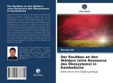 Buchcover von Der Raubbau an den Wäldern (eine Ressource des Ökosystems) in Kambodscha