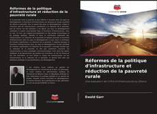 Обложка Réformes de la politique d'infrastructure et réduction de la pauvreté rurale