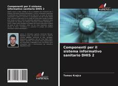Copertina di Componenti per il sistema informativo sanitario DHIS 2