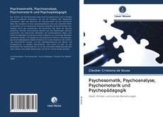 Buchcover von Psychosomatik, Psychoanalyse, Psychomotorik und Psychopädagogik