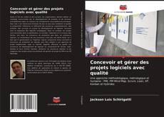 Portada del libro de Concevoir et gérer des projets logiciels avec qualité