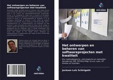 Bookcover of Het ontwerpen en beheren van softwareprojecten met kwaliteit