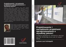 Bookcover of Projektowanie i zarządzanie projektami oprogramowania o wysokiej jakości