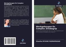 Couverture de Werkgeheugen En Complex Zinsbegrip