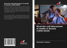 Ricerche sull'educazione ai media in Russia (1950-2010) kitap kapağı