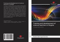 Bookcover of Training and development of science teachers in Angola