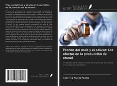 Обложка Precios del maíz y el azúcar: Los efectos en la producción de etanol