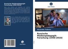 Russische Medienpädagogik-Forschung (1950-2010) kitap kapağı